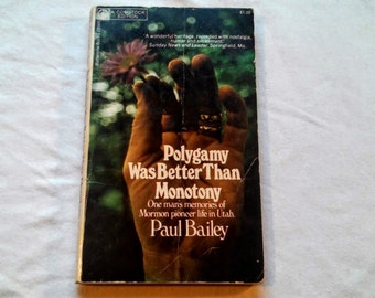 "Vintage Paperback, ""Polygamy Was Better Than Monotony"" Written by Paul Bailey, 1973."