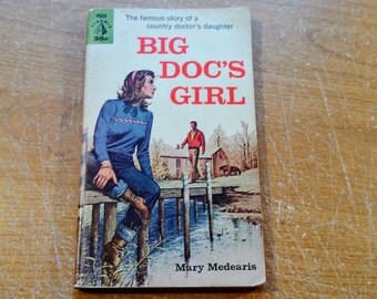 """Vintage 60's Paperback, """"Big Doc's Girl"""" by Mary Medearis, 1960."""