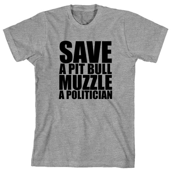 Save A Pit Bull Muzzle A Politician Shirt, gift idea for dog lover, rescue dog, adopted dog, pitty, puppy, terrier, pitbull - ID: 1735