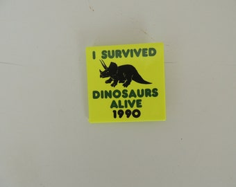 I survived Dinosaurs Alive 1990 button-great condition