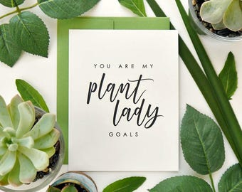 Plant Lady Hand Lettered Card / You Are My Plant Lady Goals / Birthday Card, Friendship Card / A2 - Blank Inside / Charitable Donation