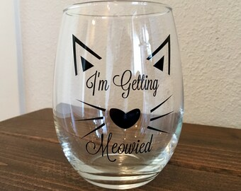 I'm getting meowied // cat wine glass // i'm meowied // bride wine glass // meow wine // bride gift // meowied wine glass // mrs gift