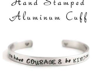 Aluminum Cuff Bracelet, Have Courage & Be Kind Inspirational Gift, Hand Stamped Cuff, Jewelry Gifts Under 10 Gift for Her