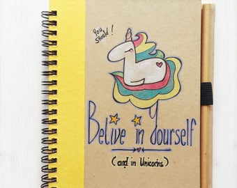 Recycled Unicorn Notebook with original drawing and colours with recycled pencil - Believe in Yourself (and in Unicorns)