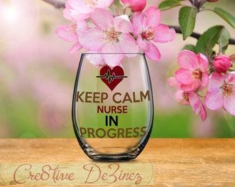 Whimsical Student  Nursing Glass, Keep Calm Nurse in Progress, Medical School Nurse Student Gift Ideas, Birthday Present, Nurse Present