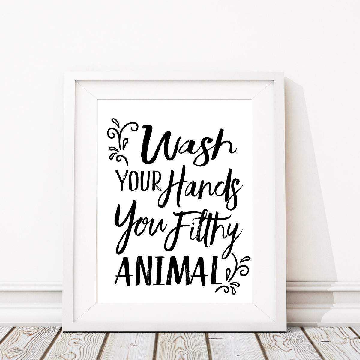 Wash your hands you filthy animal bathroom art bath art