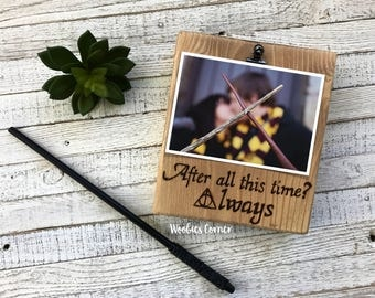 After all this time always picture frame, Harry Potter frame, Harry Potter gift, Wood picture frame, Love quote frame, Love quote sign