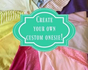 Create your own custom onesie!