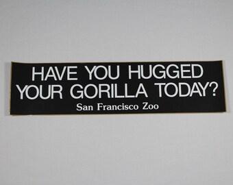 Vintage 1970s Gorilla Bumper Sticker - Have You Hugged Your Gorilla Today? - Unused
