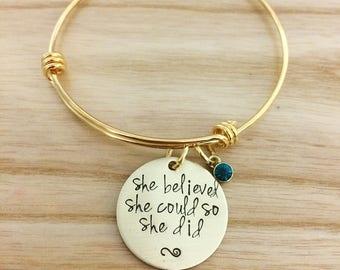 She believed she could so she did bracelet, hand stamped jewelry, hand stamped bracelet, Inspirational jewelry, Bangle Bracelet, gold tone