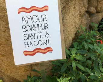 Bacon Lover Holiday or Birthday Card // Christmas, New Year, Holidays, Birthday, Any day really... (Available in FR and EN)