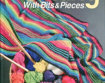 Knitting With Bits & Pieces Knitting Hardcover Book OOP Lots of Projects for your Stash of Yarn