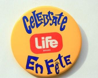 Celebrate Life brand En Fete, Drugstore Pin Back, Life pin back