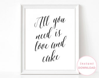 Cake Table Sign, Reception Sign, Wedding Table Decoration, Table Poster, All You Need is Love and Cake Sign, Table Cake Sign, Cake Print