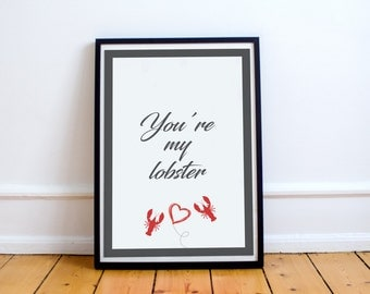 You're my Lobster - Art Poster Print - Friends TV Show - youre my lobster - you are my lobster - (Available In Many Sizes)