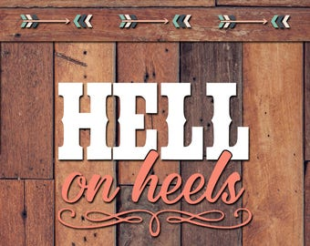Hell On Heels Decal | Yeti Decal | Yeti Sticker | Tumbler Decal | Car Decal | Vinyl Decal