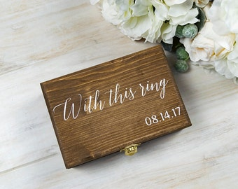 Personalized Ring Box- With this Ring- Bridal Keepsake Box- Ring Bearer Box- Rustic Ring Box- Ring Bearer Pillow- Wedding Ring Box