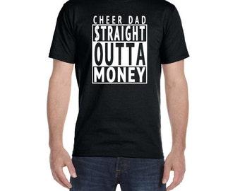 Cheer Dad Shirt, Cheer Dad STRAIGHT OUTTA MONEY Shirt, Cheer Dad Gift, Cheer Gear