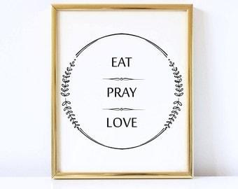 Eat Pray Love Digital Printable, Instant Download, Wall Art