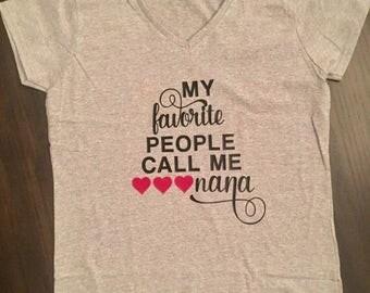 Nana Shirt - New Grandma Gift - Pregnancy Announcement for Grandparents - My Favorite People Call Me Nana Shirt - Proud Grandparent