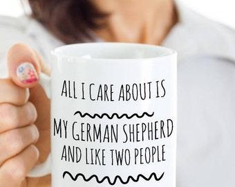 Funny German Shepherd Mug - All I Care About Is My GSD And Like Two People - German Shepherd Gift - Coffee, Tea Cup for German Shepherd Mom