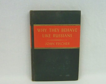 1947  Why They Behave Like Russians - John Fischer - Cold War - Soviet Union - Communism - Vintage History Book