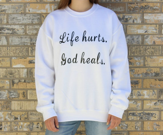 Life Hurts Quotes: Life Hurts God Heals Christian Quote White Unisex