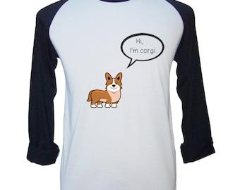 Hi, I'm Corgi Shirt Corgi Shirt Corgi Tshirt Corgi Puppy Shirt Funny Shirt Unisex T shirt Mens Gift Womens Gift Unisex Raglan T shirt