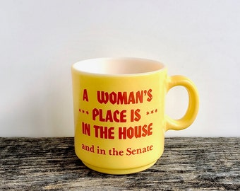 Vintage Feminist Political Mug - A Woman's Place is in The House and in The Senate - Yellow Glassbake Style Coffee Mug