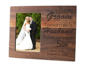 Personalized Today a Groom Tomorrow a Husband Forever your Son photo frame/Hardwood walnut/cherry/maple engraved picture frame