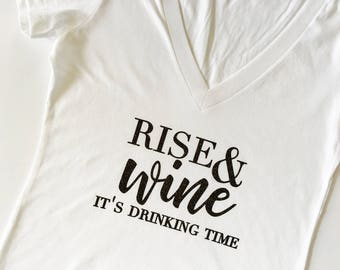 Rise & Wine, Rise and wine it's drinking time, Drink wine, Wine tshirt, wine lovers, wine shirt, wine gift, birthday gift, drinking tee