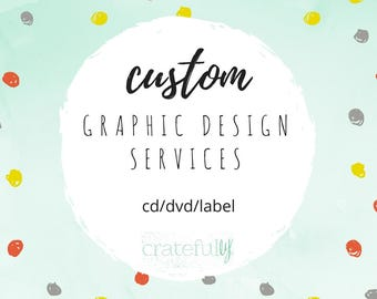 CD/DVD/Label Design- Custom Graphic Design Services- Digital- Printable
