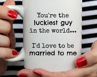 Husband Gift - You're the luckiest guy in the world... Funny Husband Mug And Perfect Gift For Husband