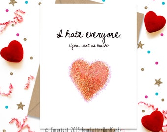 I hate Everyone You Not As Much, Funny Anniversary, Funny Card, Anniversary Card, Funny Greeting, Card for Him, Anniversary Cards