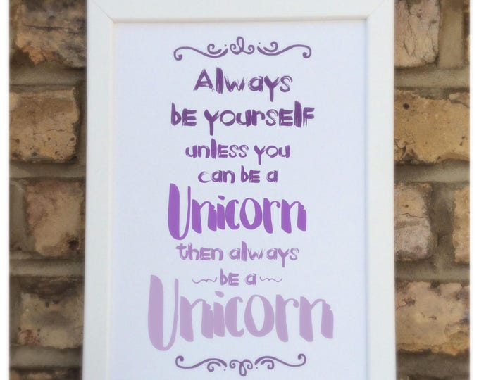 Always be yourself unless you can be a Unicorn quote Framed Print   Great gift for children   Nursery Wall art.