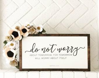 Matthew 6:34 - Painted Wooden Sign / Encouragement Gift