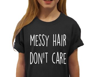 Kids fun Messy Hair Don't Care! t shirt