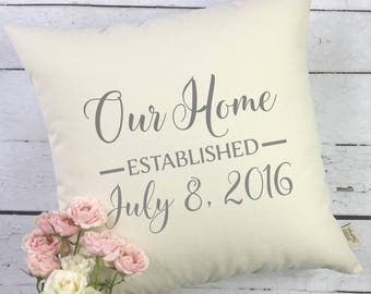 Our Home - New Home Gift - Housewarming Gift - Personalized New Home Pillow Cover - Established Date Pillow Cover -Anniversary Pillow