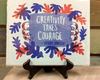 """Risograph Print- """"Creativity takes Courage""""  8x10 Matisse Quote"""
