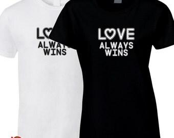 Love Always Wins (Tshirts ~ Hoodies ~ Aprons ~ Tanktops ~ Onesies)