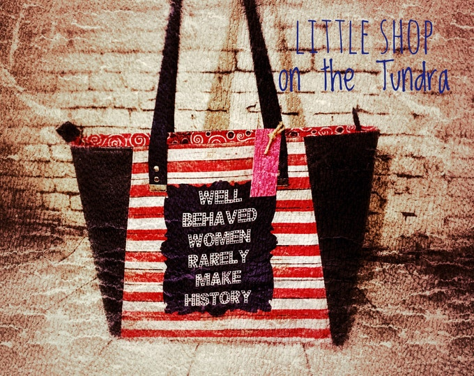 Everyday Tote-Patriotic-Well Behaved Women Rarely Make History-Ready to Ship-Large Tote-July 4th Celebration
