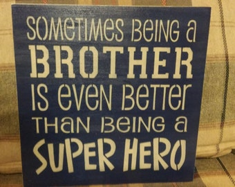 Sometimes being a brother, stenciled wood sign