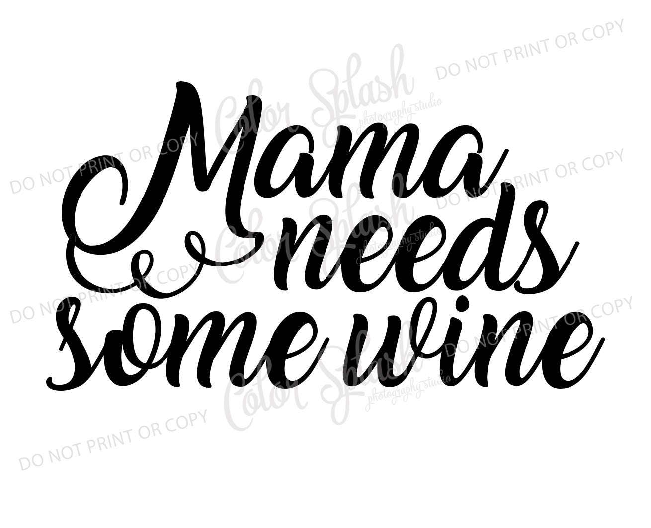 Mama Needs Some Wine Svg Drinking Saying Svg Beer Clipart