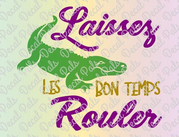 Laissez les bon temps rouler with alligator fcm svg png for T shirt printing pasadena tx