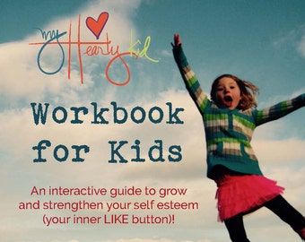myHeartyKid workbook for kids - how to grow your inner LIKE button!