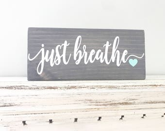 Just Breathe Sign, Hand Painted Sign, Farmhouse Decor, Housewarming Gift, Wooden Sign, Wall Decor, Rustic Decor, Rustic Sign, Wedding Gift