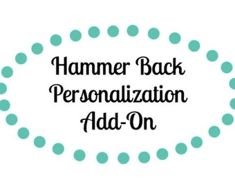 Personalized Hammer Back Add-On, *Only* to be Purchased if You Need to Add Back Personalization After Front-Only Hammer Purchase