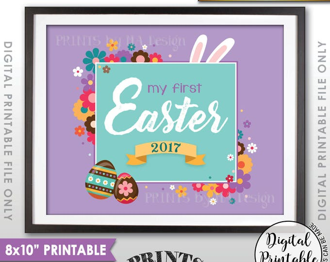 "My First Easter Sign, First Easter Photo Prop, Baby's 1st Easter 2017 Easter Print, Instant Download 8x10"" Printable Sign, Purple Background"