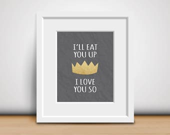 8x10 Digital Print-I'll Eat You Up I Love You So-Where the Wild Things Are - Children's Book Quote - Nursery Decor - Baby Shower - Download