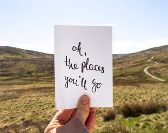 Oh The Places You'll Go // A6 Print Quote Print Postcard // Adventure Quote // Travelling Explorer Gift //
